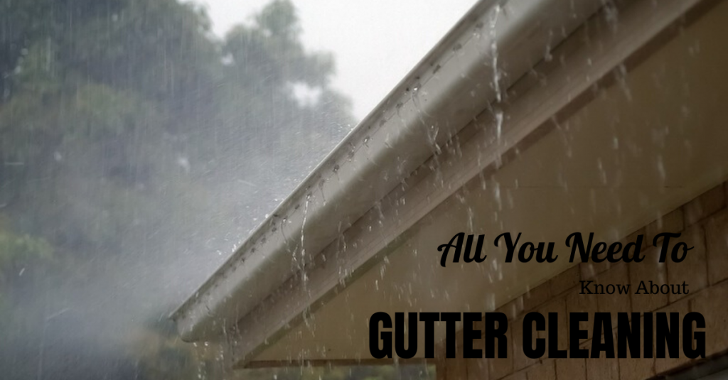 All You Need To Know About Gutter Cleaning